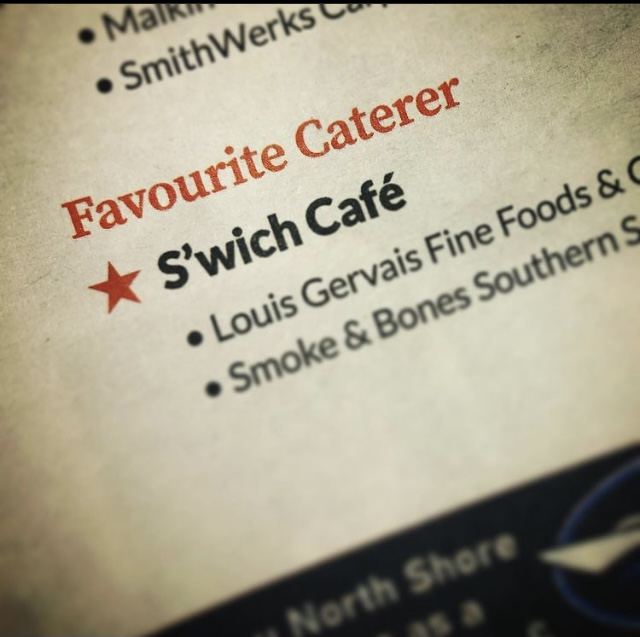 Winner of North Shore News Reader's Choice Awards - S'Wich Cafe Favourite Caterer