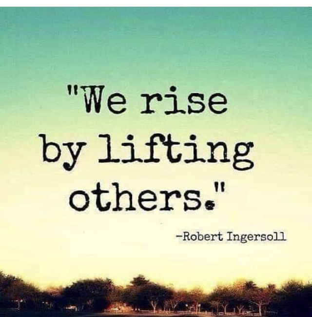 We Rise By Lifting Others Quote by Robert Ingersoll